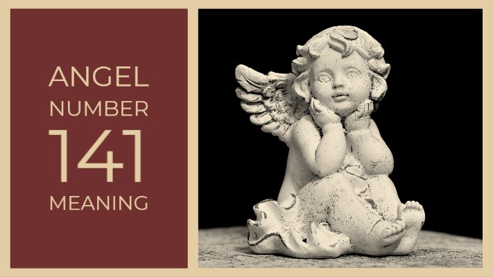 7 meanings of  angel number 141 , Numerology meaning of 141